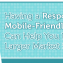 Having a Responsive and Mobile-Friendly Website Can Help You Penetrate a Larger Market Segment